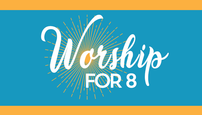 Worship For 8