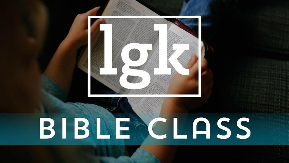 LGK Bible Class